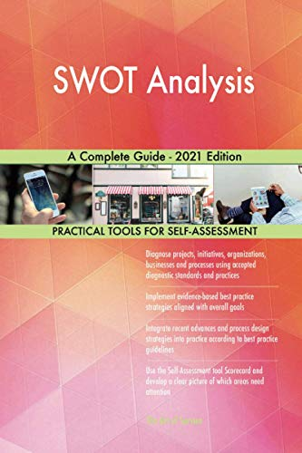 SWOT Analysis A Complete Guide - 2021 Edition